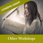 Other Workshops Coming Soon