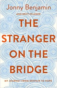 The Stranger on the Bridge: My journey from despair to hope. by Jonny Benjamin