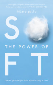 The Power of Soft by Hilary Gallo