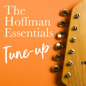 The Hoffman Essentials Tune up